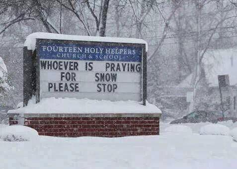 praying for snow to stop now
